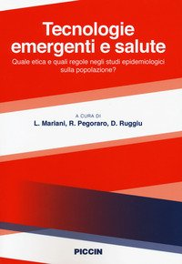 Tecnologie emergenti e salute. Quale etica e quali regole negli studi epidemiologici sulla popolazione?