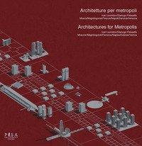 Architetture per metropoli. Ivan Leonidov.Gianugo Polesello-Architectures for metropolis