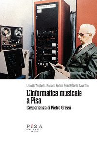 L'informatica musicale a Pisa. L'esperienza di Pietro Grossi