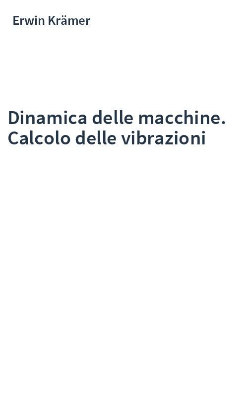 Dinamica delle macchine. Calcolo delle vibrazioni