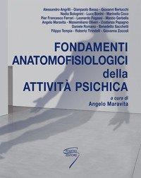 Fondamenti anatomofisiologici dell'attività psichica. NUOVA EDIZIONE