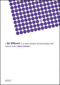 Be different. Il valore attrattivo del brand-design nelle imprese moda