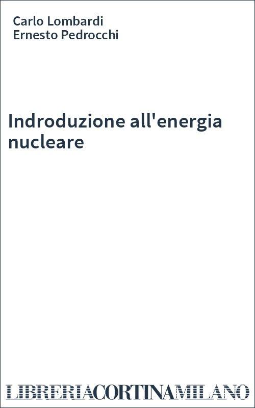 Indroduzione all'energia nucleare
