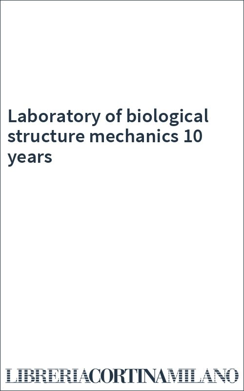Laboratory of biological structure mechanics 10 years