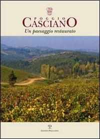 Poggio Casciano. Un paesaggio restaurato. Scienza della terra e vitivinicoltura di un territorio fiorentino