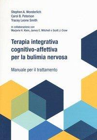 Terapia integrativa cognitivo-affettiva per la bulimia nervosa. Manuale per il trattamento