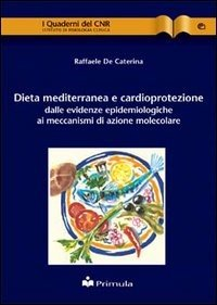 Dieta mediterranea e cardio protezione: dalle evidenze epidemiologiche ai meccanismi di azione molecolare
