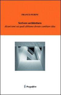 Scrivere architettura. Alcune cose su cui abbiamo dovuto cambiare idea