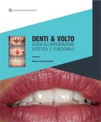 Denti & volto. Guida all'integrazione estetica e funzionale