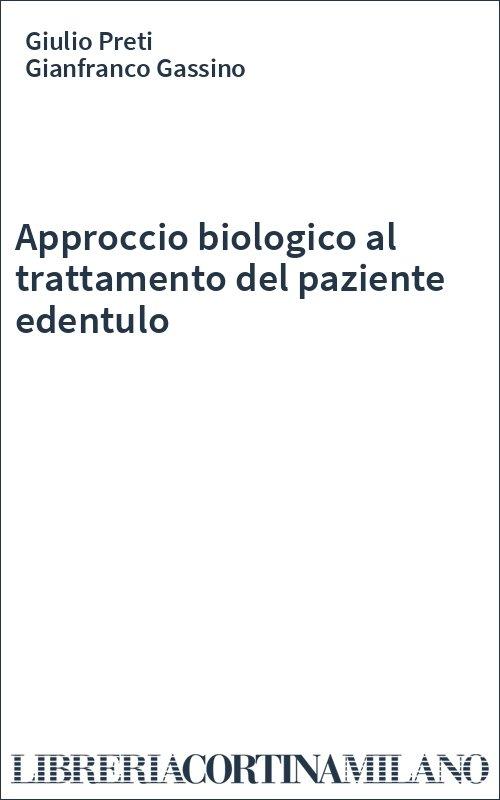 Approccio biologico al trattamento del paziente edentulo