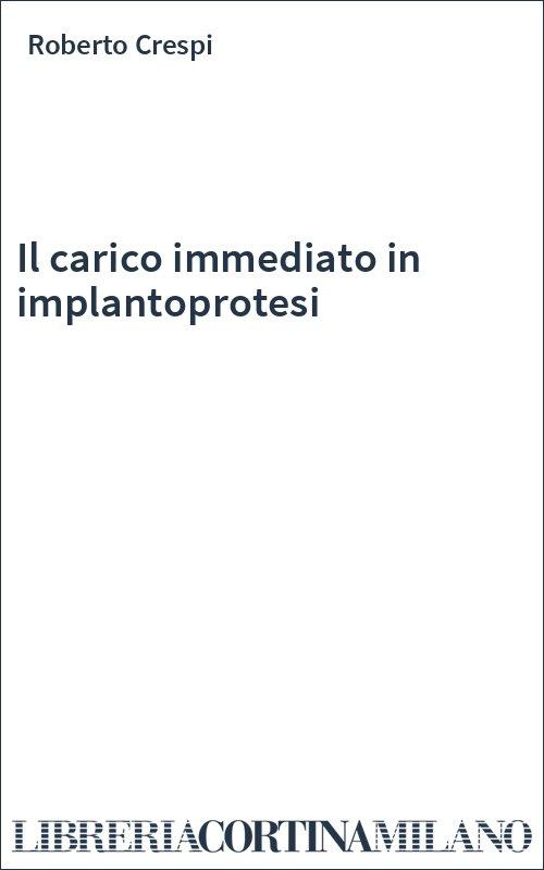 Il carico immediato in implantoprotesi