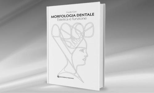 Morfologia dentale. Estetica e funzione