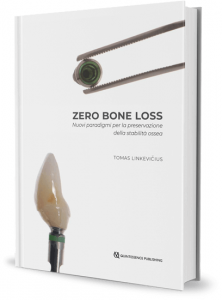 Zero Bone Loss. Nuovi paradigmi per la preservazione della stabilità ossea
