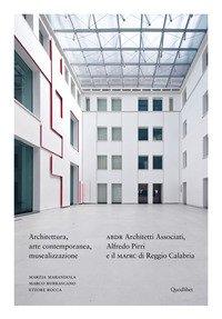 Architettura, arte contemporanea, musealizzazione. ABDR Architetti Associati, Alfredo Pirri e il MArRC di Reggio Calabria
