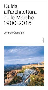 Guida all'achitettura nelle Marche (1900-2015)