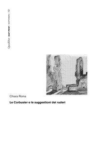 Le Corbusier e le suggestioni dei ruderi