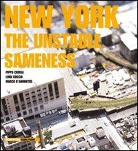 New York. The unstable sameness