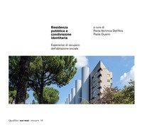 Residenza pubblica e condivisione identitaria. Esperienze di recupero dell'abitazione sociale