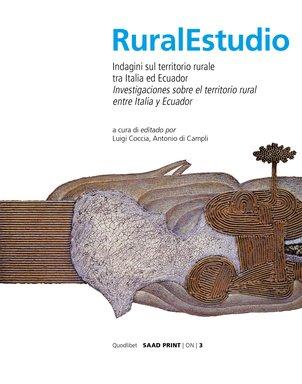 Rural studio. Indagini sul territorio rurale tra Italia e Ecuador. Ediz. italiana e spagnola