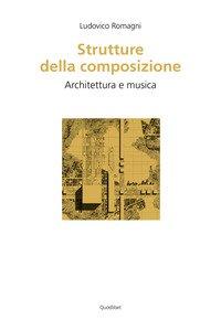 Strutture della composizione. Architettura e musica