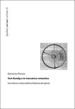 Tom Kundig e la meccanica romantica. Una lettura critica dell'architettura dei gizmo