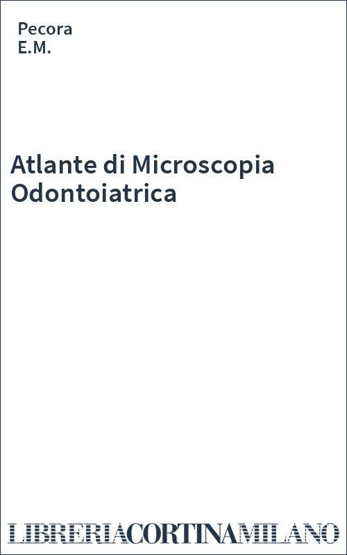 Atlante di Microscopia Odontoiatrica