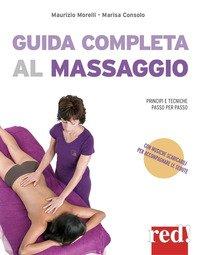 Guida completa al massaggio. Principi e tecniche passo per passo
