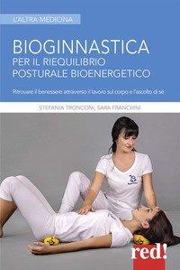 Bioginnastica. Per il riequilibrio posturale bioenergetico