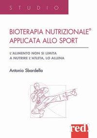 Bioterapia nutrizionale applicata allo sport. L'alimento non si limita a nutrire l'atleta, lo allena