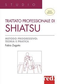 Trattato professionale di shiatsu. Metodo progressivo: teoria e pratica