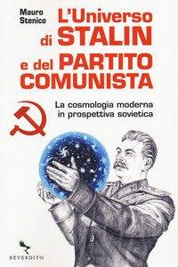 L'universo di Stalin e del Partito comunista. La cosmologia moderna in prospettiva sovietica