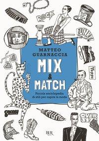 Mix & Match. Piccola enciclopedia di stili per capire la moda