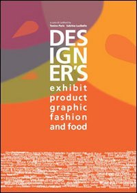 Designer's exhibit, product, visual & graphic, fashion, food. Ediz. italiana e inglese