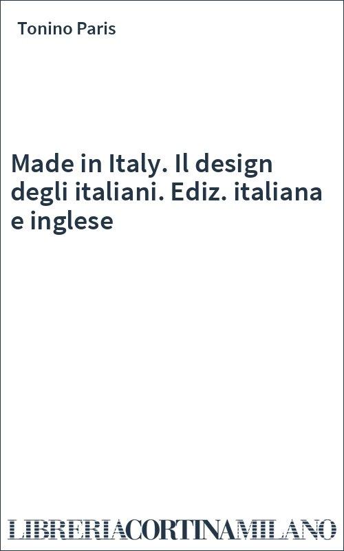 Made in Italy. Il design degli italiani. Ediz. italiana e inglese