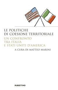 Le politiche di coesione territoriale. Un confronto tra Italia e Stati Uniti d'America