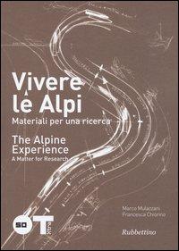 Vivere le Alpi. Materiali per una ricerca. Ediz. italiana e inglese