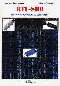 RTL-SDR. Tecnica, applicazioni ed esperimenti