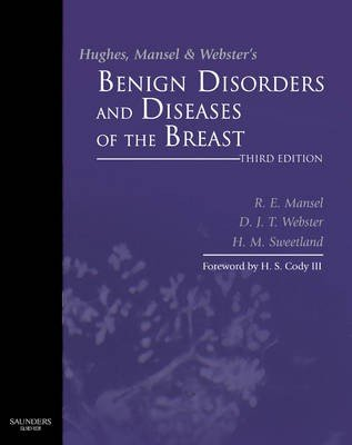 Hughes, Mansel and Webster's Benign Disorders and Diseases of the Breast