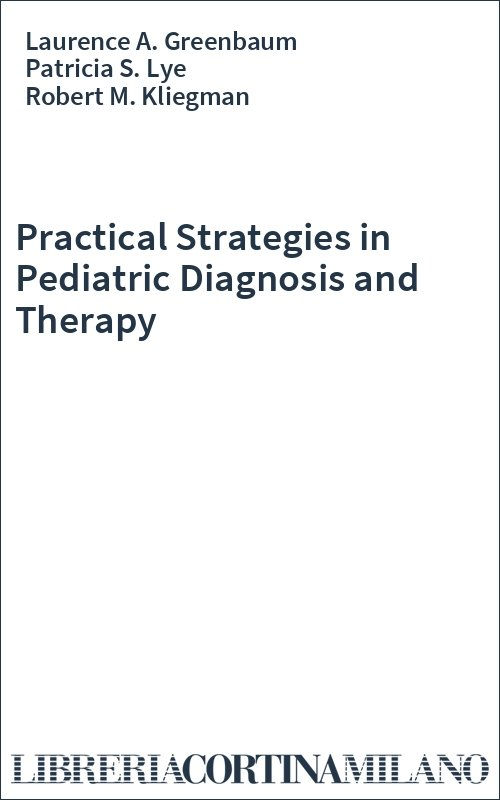 Practical Strategies in Pediatric Diagnosis and Therapy