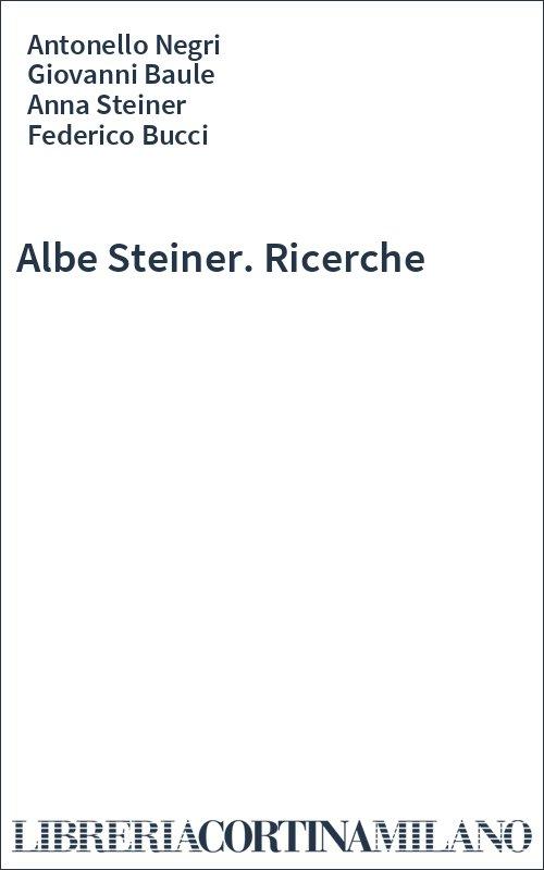 Albe Steiner. Ricerche