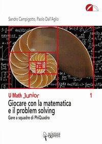 Giocare con la matematica e il problem solving. Gare a squadre di PhiQuadro