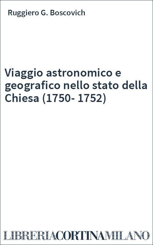 Viaggio astronomico e geografico nello stato della Chiesa (1750-1752)