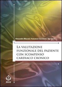 La valutazione funzionale del paziente con scompenso cardiaco cronico
