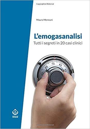 L'emogasanalisi.Tutti i segreti in 20 casi clinici