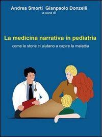 La medicina narrativa in pediatria. Come le storie ci aiutano a capire la malattia