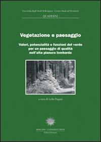 Vegetazione e paesaggio. Valori, potenzialità e funzioni del verde per un paesaggio di qualità nell'alta pianura lombarda