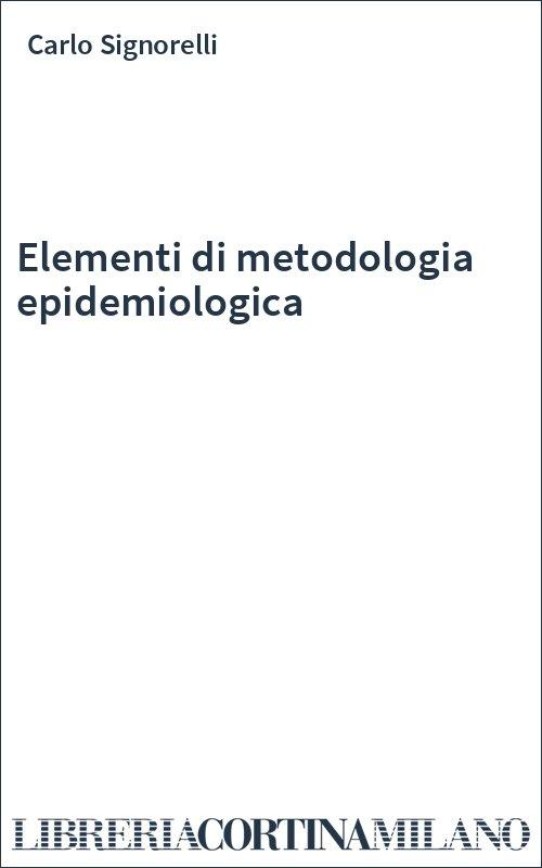 Elementi di metodologia epidemiologica