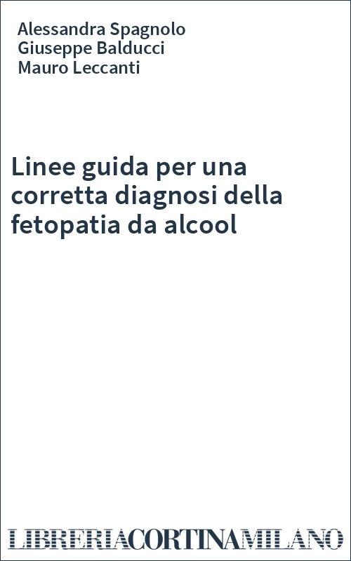 Linee guida per una corretta diagnosi della fetopatia da alcool