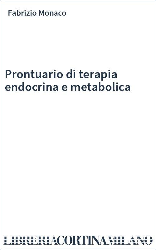 Prontuario di terapia endocrina e metabolica