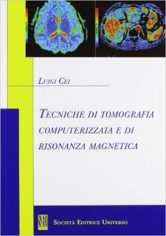 Tecniche di tomografia computerizzata e di risonanza magnetica